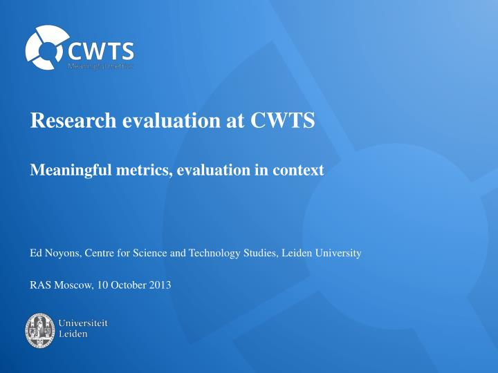 Research evaluation at cwts meaningful metrics evaluation in context