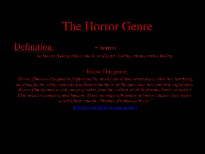 PPT - The Horror Genre PowerPoint Presentation - ID:2257040