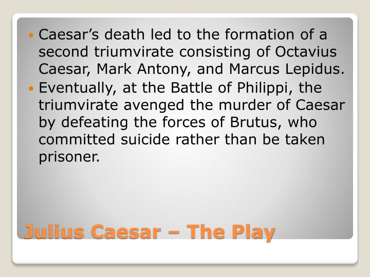 Caesar's death led to the formation of a second triumvirate consisting of