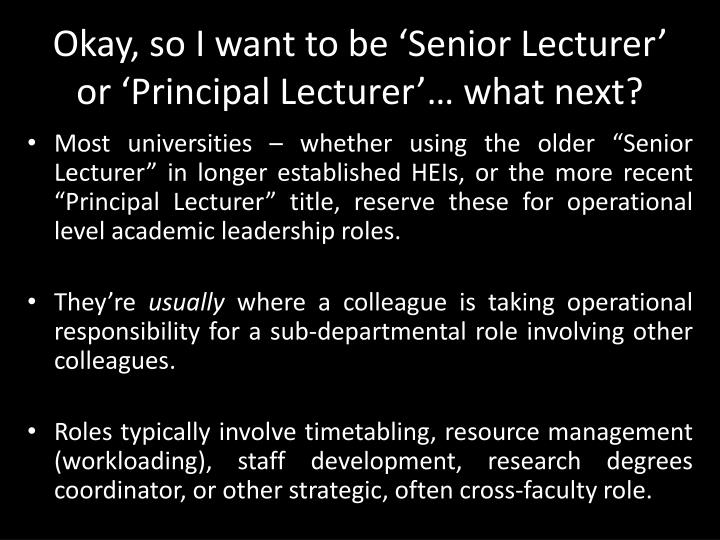Okay, so I want to be 'Senior Lecturer' or 'Principal Lecturer'… what next?