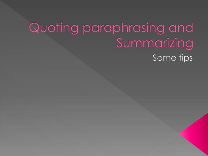 quoting paraphrasing and summarizing n.