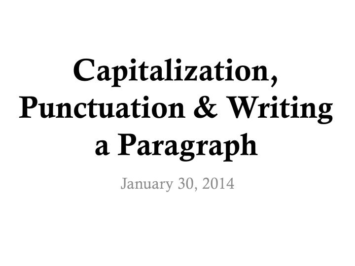 capitalization punctuation writing a paragraph n.