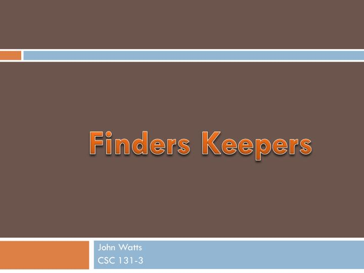 finders keepers n.