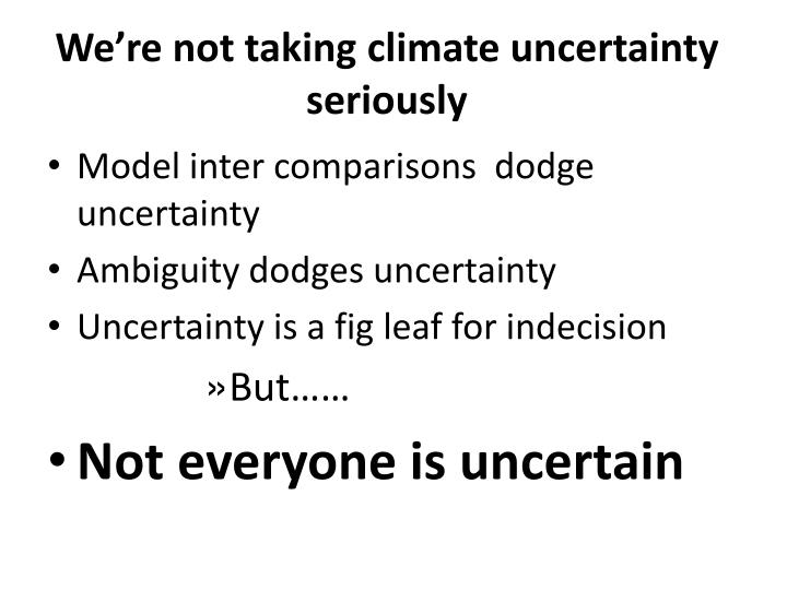 We're not taking climate uncertainty seriously