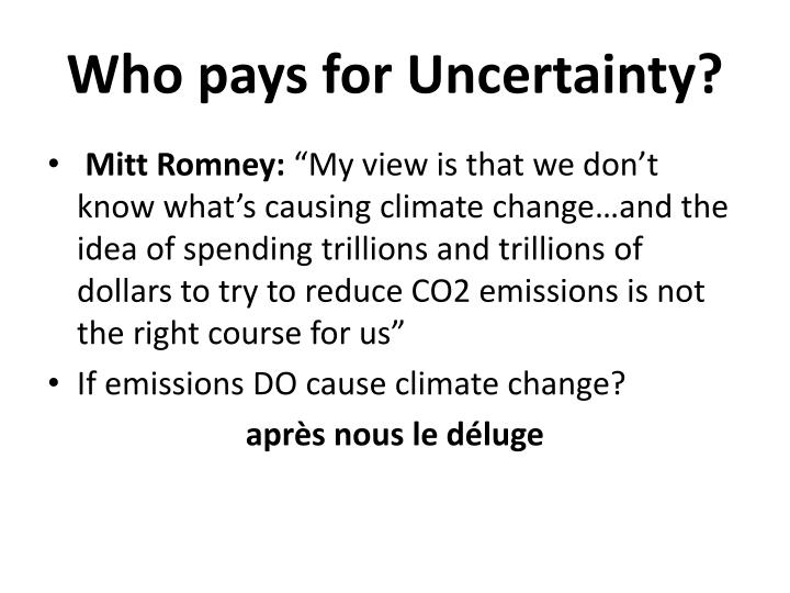Who pays for Uncertainty?