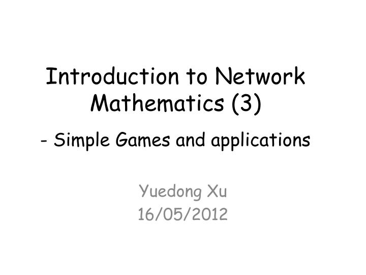 introduction to network mathematics 3 simple games and applications n.