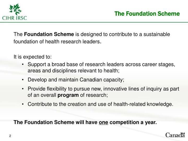 The Foundation Scheme