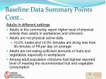 baseline data summary points cont