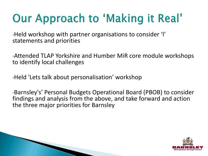 Our Approach to 'Making it Real'