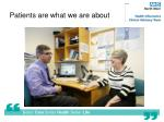 patients are what we are about