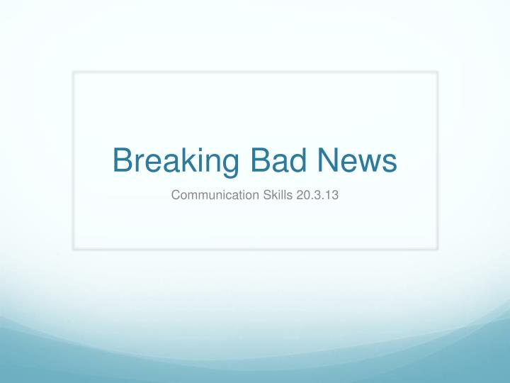 breaking bad news n.