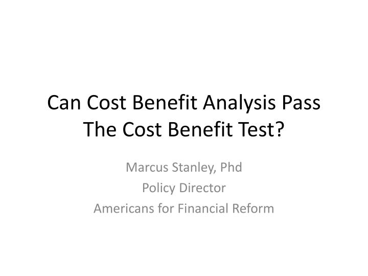 Can cost benefit analysis pass the cost benefit test