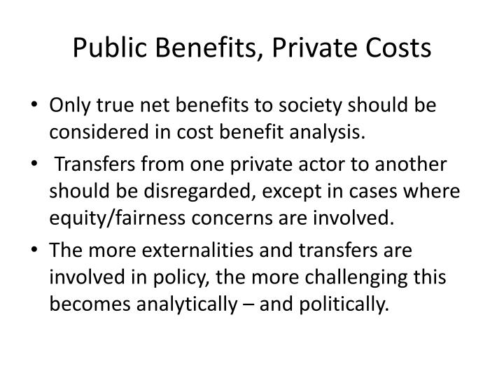Public Benefits, Private Costs