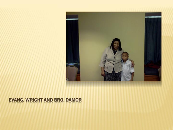 Evang. Wright and bro.