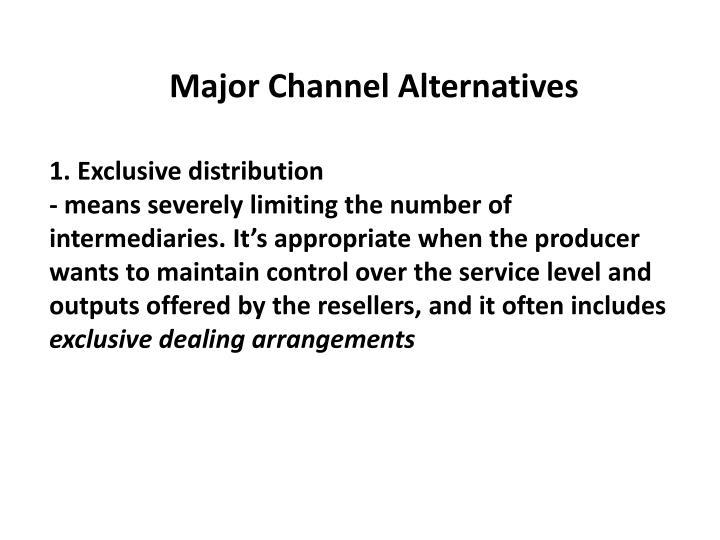 Major Channel Alternatives