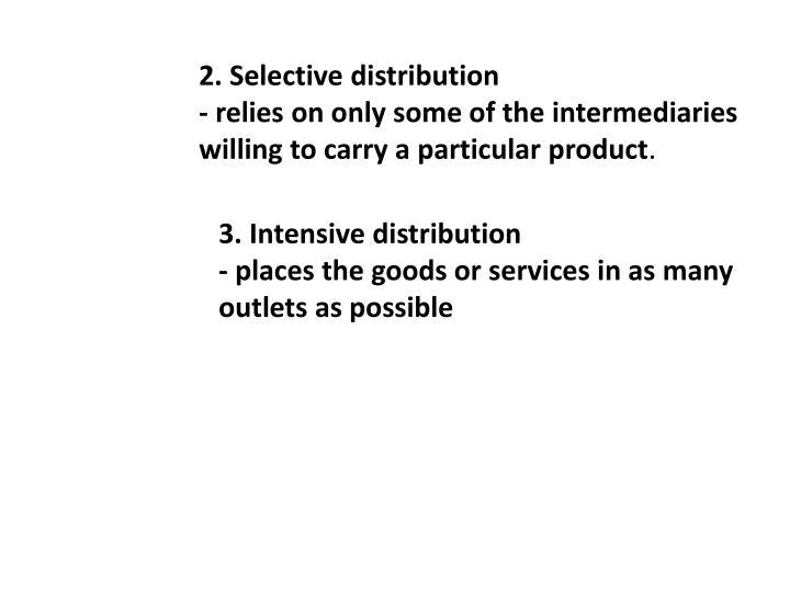 2. Selective distribution