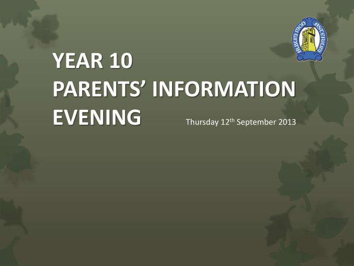 year 10 parents information evening thursday 12 th september 2013 n.
