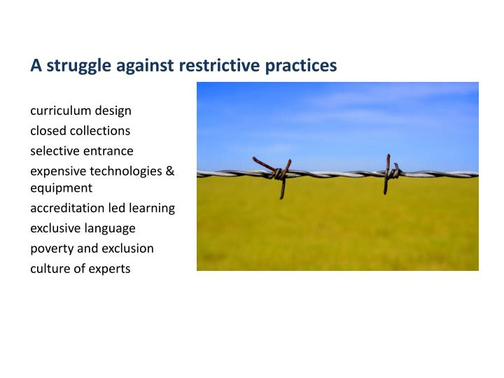 A struggle against restrictive practices