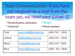 team communication if you have not received an e mail from the team yet we need your e mail