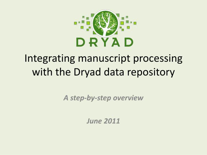 integrating manuscript processing with the dryad data repository n.