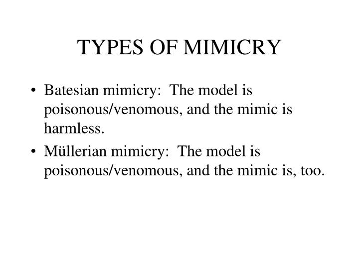 TYPES OF MIMICRY