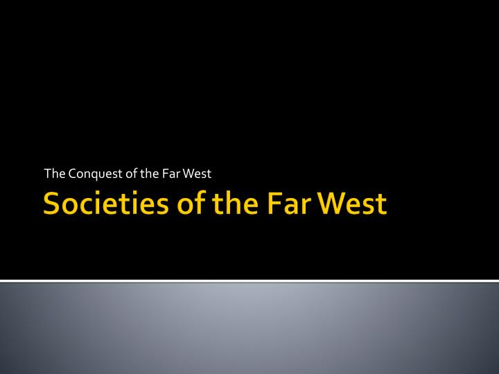 the conquest of the far west n.