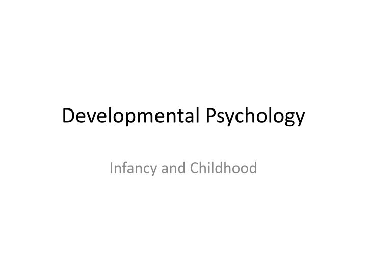developmental psychology essay An essay sample below describes aspects of developmental psychology if you seek a guide, feel free to use this sample while writing your paper.