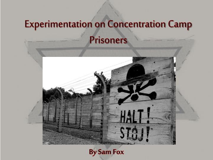 experimentation on concentration camp prisoners n.