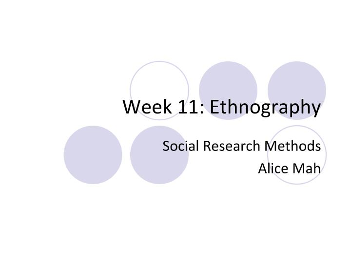 week 11 ethnography n.