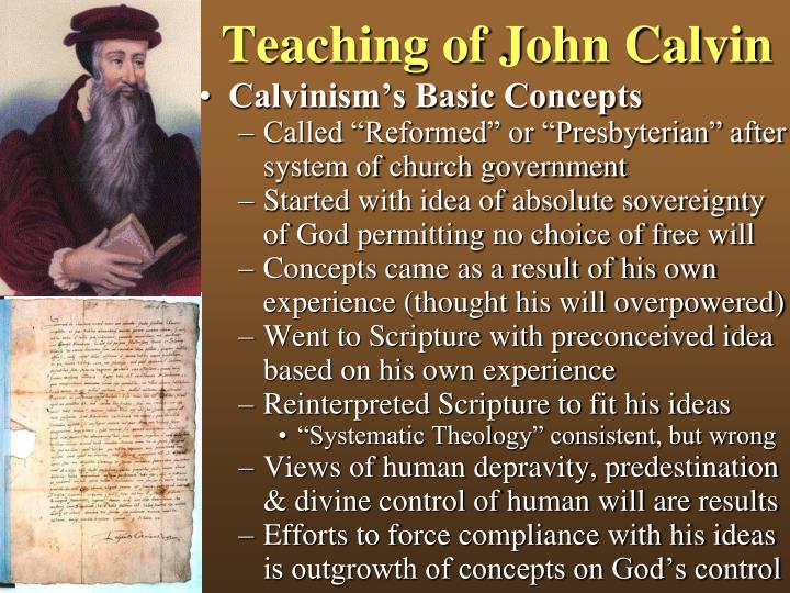 john calvins teachings John calvin & geneva bible today john calvin is the author of the most famous of john calvin down to a short summary, it is true that calvin's most well-know teachings.