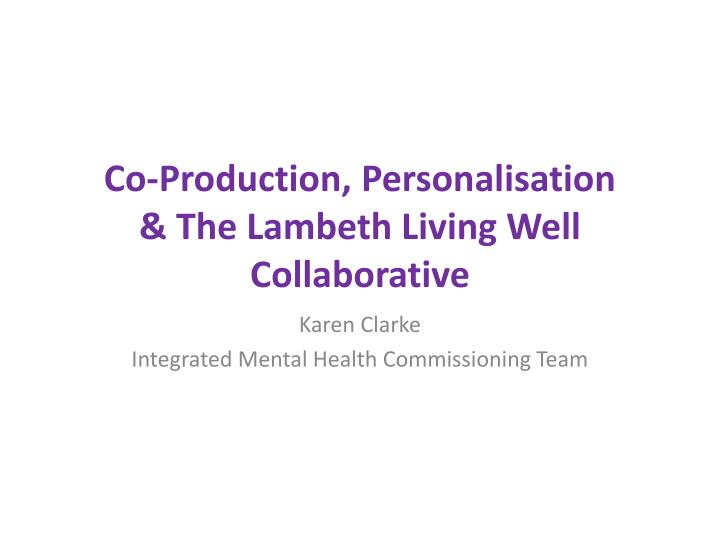 co production personalisation the lambeth living well collaborative n.