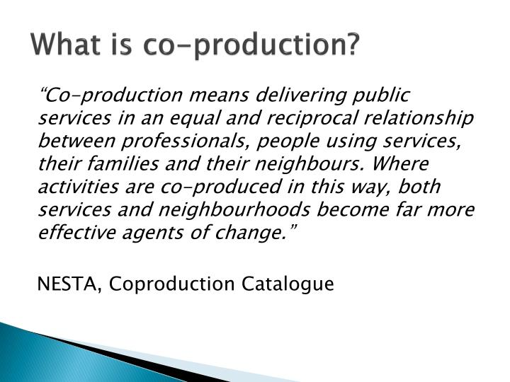 What is co production