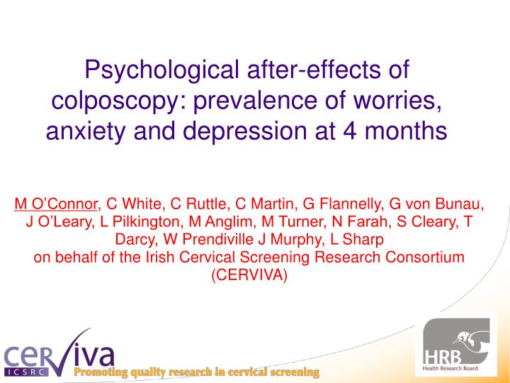 psychological after effects of colposcopy prevalence of worries anxiety and depression at 4 months n.