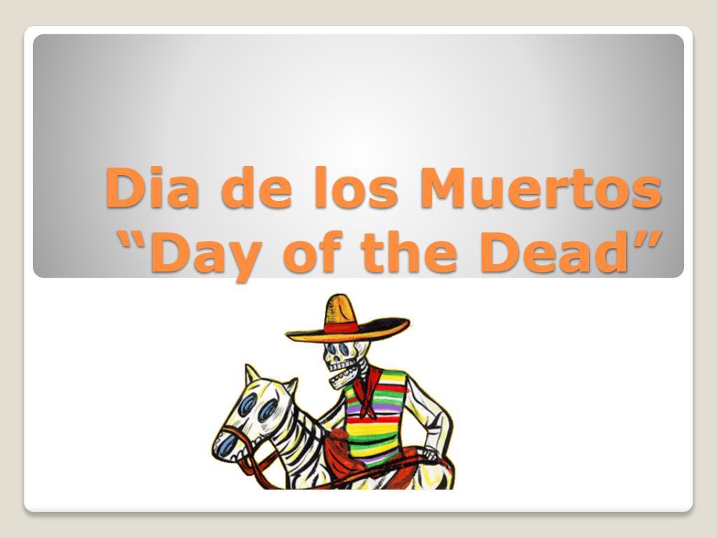 ppt dia de los muertos day of the dead powerpoint presentation