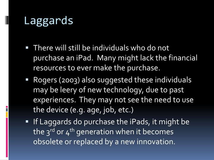 Laggards