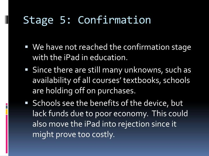 Stage 5: Confirmation