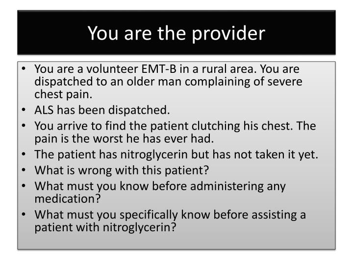 You are the provider