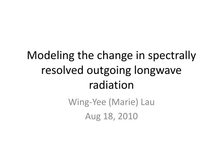 modeling the change in spectrally resolved outgoing longwave radiation n.