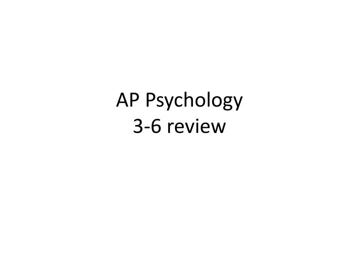 ap psychology 3 6 review n.