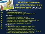 what living lessons can 21 st century christians learn from david about courage