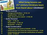 what living lessons can 21 st century christians learn from david about courage2