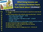 what living lessons can 21 st century christians learn from david about courage4