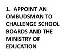 1 appoint an ombudsman to challenge school boards and the ministry of education