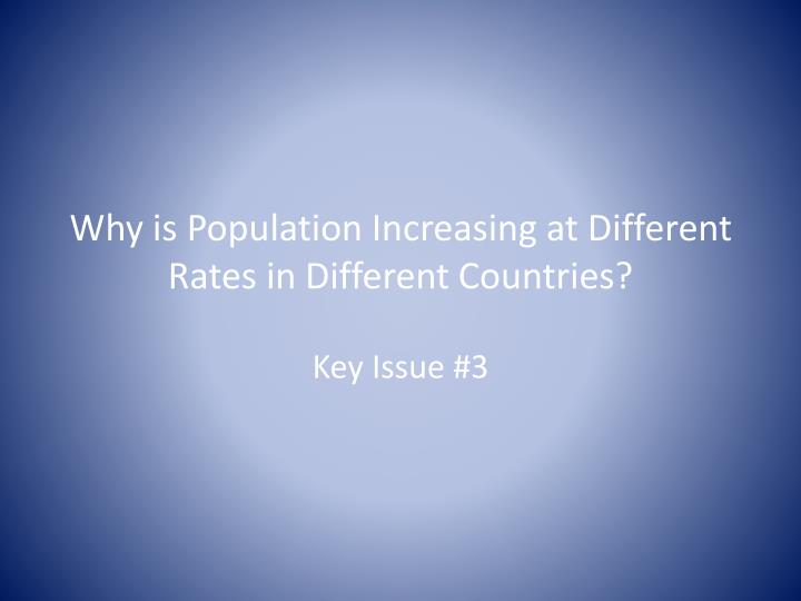 why is population increasing at different rates in different countries n.