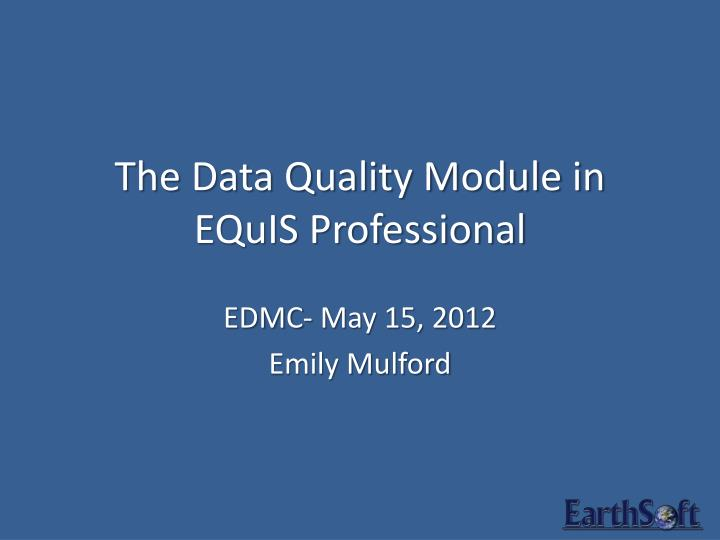 the data quality module in equis professional n.