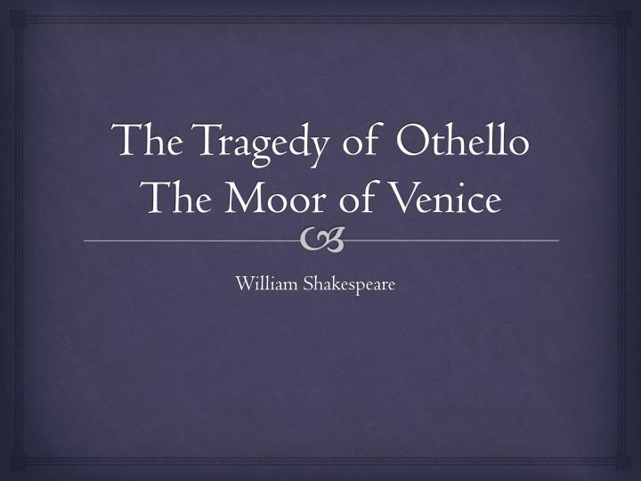 the tragedy of othello the moor of venice n.
