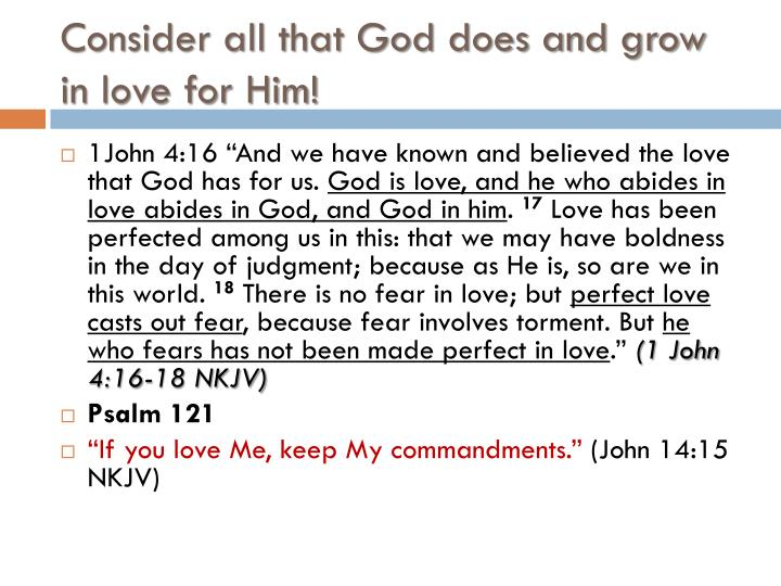 Consider all that God does and grow in love for Him!