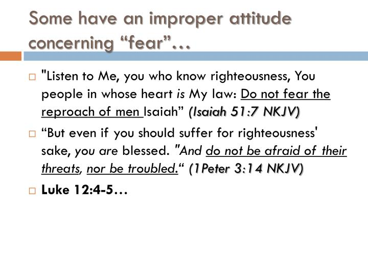 "Some have an improper attitude concerning ""fear""…"