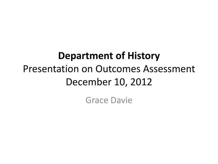 department of history presentation on outcomes assessment december 10 2012 n.