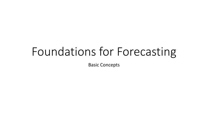 foundations for forecasting n.
